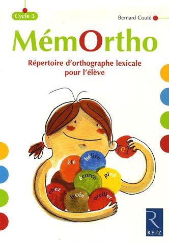 MémOrtho Cycle 3 : Répertoire d'orthographe lexicale