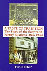 A Taste of Tradition: Story of the Samworth Family Business, 1896-1996