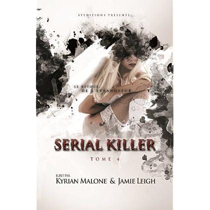 Serial Killer ~ Tome 4 'Le retour de l'Etrangleur'