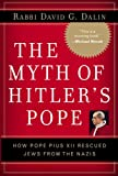 The Myth of Hitler's Pope: Pope Pius XII and His Secret War Against Nazi Germany (Hardback) - Common