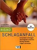 Risiko Schlaganfall: Alarmsignale erkennen, kompetent vorbeugen, richtig behandeln - Brigitte Mohn