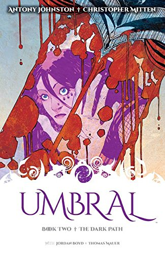 Umbral Volume 2: The Dark Path (Umbral Volume 1 Tp)