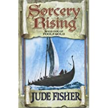 """Sorcery Rising : Book 1 Of """" Fool's Gold """" :"""