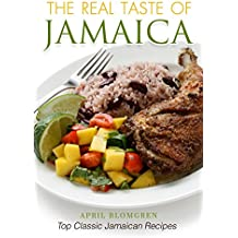 The Real Taste of Jamaica: Top Classic Jamaican Recipes  (English Edition)