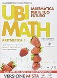 Ubi math. Aritmetica 1-Geometria 1. Per la Scuola media. Con e-book. Con espansione online