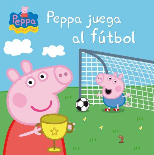 Peppa juega al fútbol (Peppa Pig. Primeras lecturas) por Autores Varios
