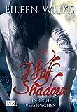 Wolf Shadow - Tödliche Versprechen (Wolf-Shadow-Reihe, Band 5) bei Amazon kaufen