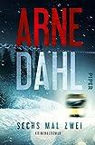 Sechs mal zwei: Kriminalroman (Berger & Blom 2) von Arne Dahl