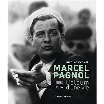 Marcel Pagnol - l'Album d'une Vie