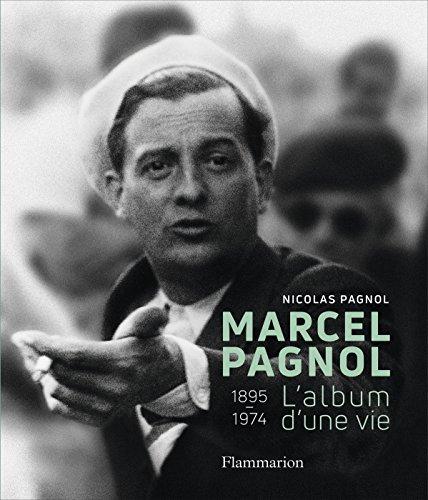 Marcel Pagnol / l'album d'une vie