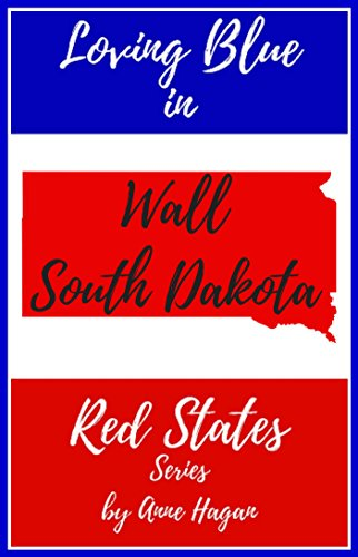 Loving Blue in Red States: Wall South Dakota (English Edition)