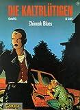 Die Kaltbl�tigen, Bd.3, Chinook Blues