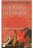 Von Krieg zu Frieden: Kapital und Christentum (Bd. 3) (Kapital & Christentum)