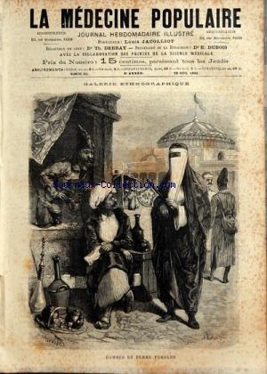MEDECINE POPULAIRE (LA) [No 32] du 28/04/1881 - HOMMES ET FEMMES PERSANS - LA MEDECINE CHEZ LES CHINOIS ET LES JAPONAIS - HYGIENE - PREPARATION DE LA MALTINE - EDUCATION PHYSIQUE - ATLAS D'ANATOMIE / LIGAMENTS DU GENOU - LA VIPERE ET LA COULEUVRE - FIEVRE APHTEUSE OU COCOTTE - LE DR PEAN - HIPPOPHAGIE