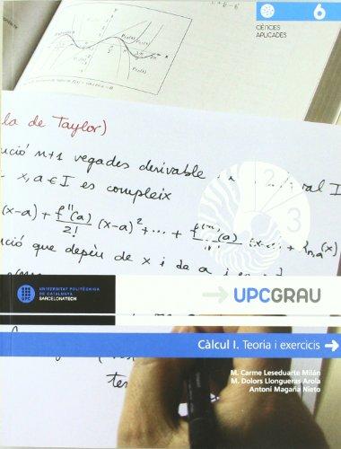 Càlcul I. Teoria i exercicis (UPCGrau) por M. Carme Leseduarte Milán