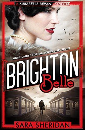 Brighton Belle (Mirabelle Bevan Book 1) by [Sheridan, Sara]