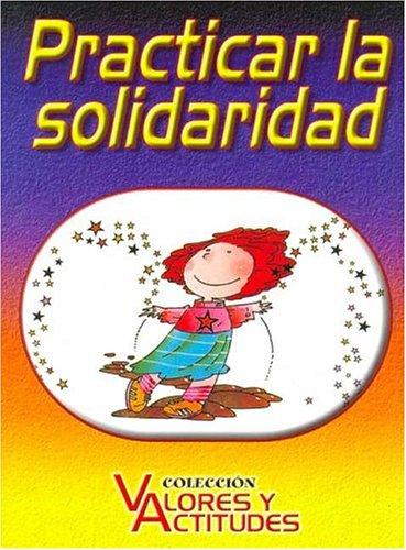 Practicar La Solidaridad por Alberto Scheffini