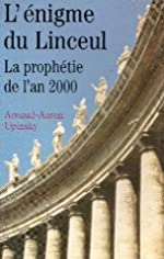 L'énigme du linceul - La prophétie de l'an 2000 de Arnaud-Aaron Upinsky
