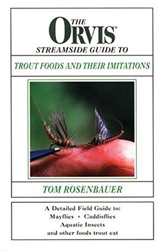 the-orvis-streamside-guide-to-trout-foods-and-their-imitations-by-tom-rosenbauer-2000-08-01