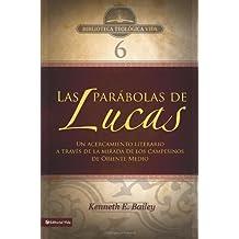 Las Parabolas de Lucas: Un Acercamiento Literario A Traves de la Mirada de los Campesinos de Oriente Medio (Biblioteca Teologica Vida)
