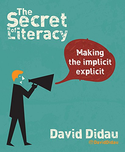 The Secret of Literacy: Making the Implicit, Explicit por David Didau