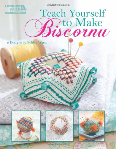 Teach Yourself to Make Biscornu (Leisure Arts #5406)