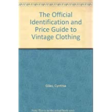 The Official Identification And Price Guide To Vintage Clothing by House Of Collectibles (1989-09-09)