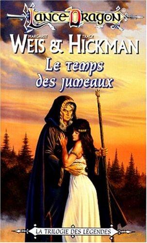 Lance Dragon :  Trilogie des Légendes  n° 1 - Le Temps des jumeaux