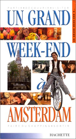 Un grand Week-End à Amsterdam 2001 par Guides Hachette