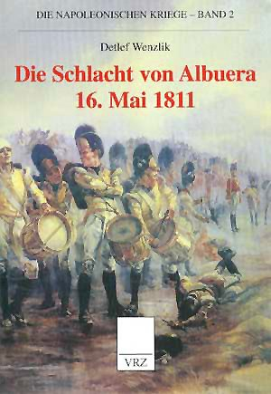 Die Schlacht von Albuera: 16. Mai 1811 (Die napoleonischen Kriege)