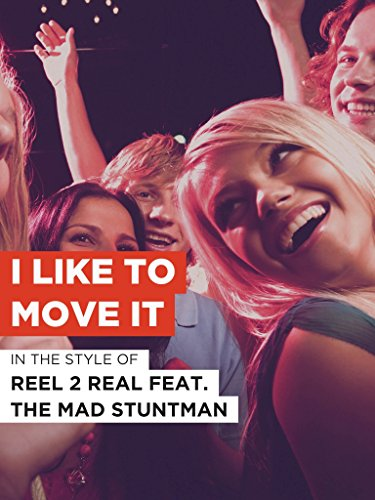 "I Like To Move It im Stil von ""Reel 2 Real feat. The Mad Stuntman\"""