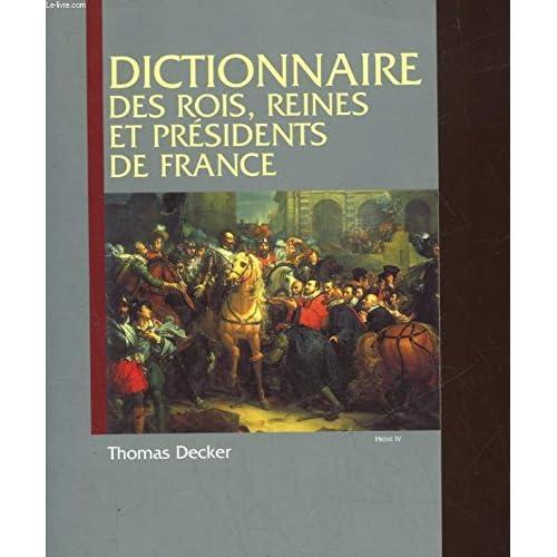 Dictionnaire des Rois, Reines et Présidents de France