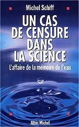 Un cas de censure dans la science : L'Affaire de la mémoire de l'eau