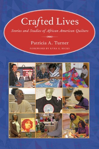 Crafted Lives: Stories and Studies of African American Quilters (English Edition) -