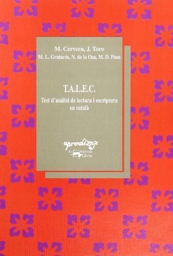 T.A.L.E.C., test d'anàlisi de lectura i escriptura en català por Montserrat . . . [et al. ] Cervera
