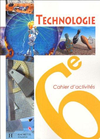 Technologie 6e : Cahier d'activités par Colette Gissinger, Claude Collard, Jean-Pierre Neveu