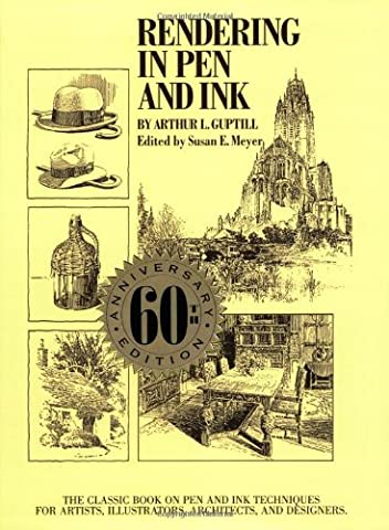 Rendering in Pen and Ink: The Classic Book on Pen