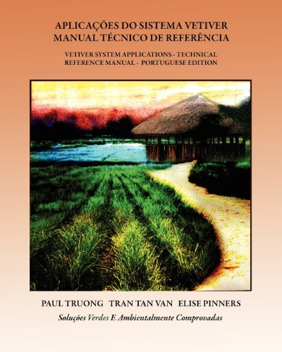 Aplicacoes Do Sistema Vetiver - Manual Tecnico de Referencia: Vetiver System Application - Technical Reference Manual - Portuguese Edition by Dr Paul Truong (2010-10-10)