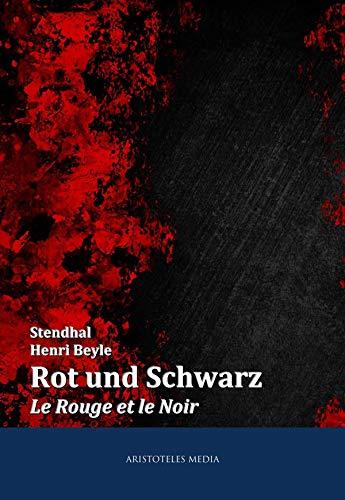 Rot und Schwarz: Le Rouge et le Noir