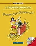 Image de Il quaderno musicale. Figaro qua! Figaro là!