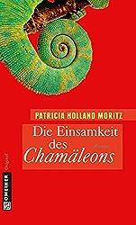 Die Einsamkeit des Chamäleons: Rebekka Schombergs erster Fall (Chamäleon Rebekka Schomberg)