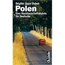 Polen: Eine Nachbarschaftskunde für Deutsche