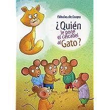 FABULAS DE ESOPO: ?QUIEN LE PONE EL CASCABEL AL GATO?