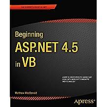 Beginning ASP.Net 4.5 in VB (Expert's Voice in .NET) by Matthew MacDonald (26-Sep-2012) Paperback