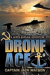 Drone Ace: A James Barlow Adventure by Jack Watson (2015-04-10)