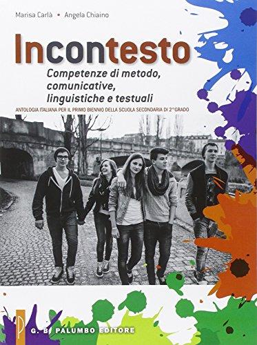 Incontesto. Competenze di metodo, comunicative, linguistiche e testuali. Antologia italiana. Per il biennio delle Scuole superiori