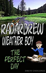 Kid's Book: RADARDREW Weather Boy: THE PERFECT DAY (Children's Books Ages 4-8) (Children's Books Ages 9-12) (Fly Fishing) (English Edition)