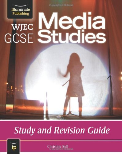WJEC GCSE Media Studies: Study and Revision Guide