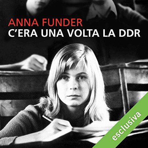 C'era una volta la DDR | Anna Funder