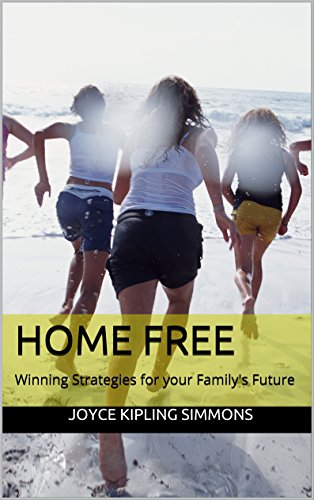 HOME FREE: Winning Strategies for your Family's Future